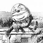 「世界のニュースから」第13号 ~Mother Gooseの世界 そのに ハンプティ ダンプティ(Humpty Dumpty)~